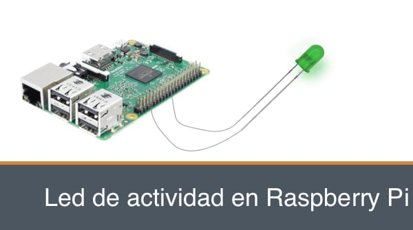 Cómo poner un led de actividad a tu Raspberry Pi 3